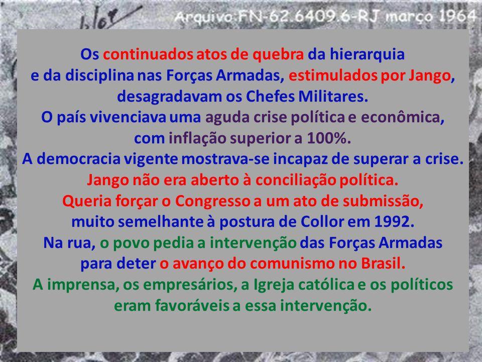 19/03 Marcha da Família com Deus pela Liberdade, pela queda do Jango No dia 30/03/64, os Sargentos da PMRJ realizaram, na sede do Automóvel Clube do R