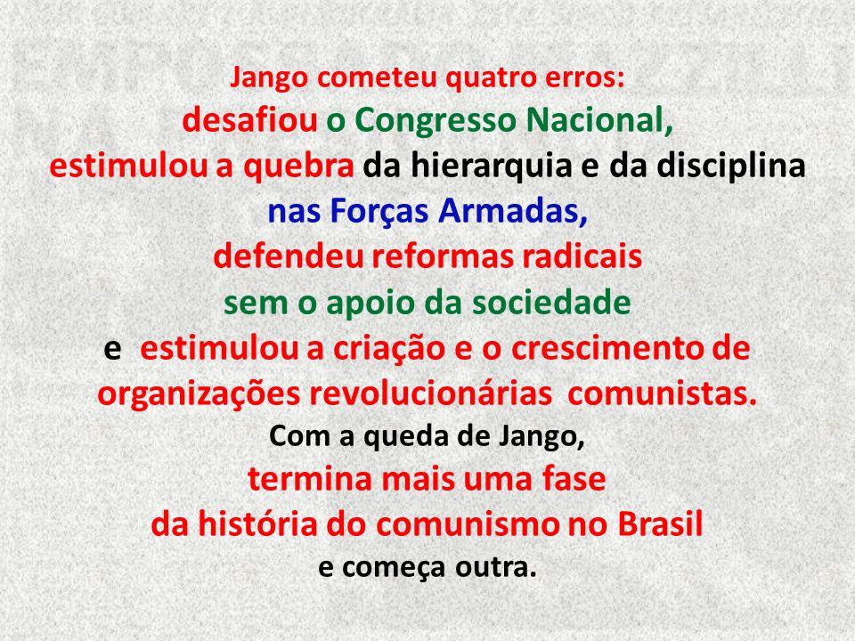 A realidade de 1964 permitia afirmar que o Brasil teria se tornado um país comunista à semelhança de Cuba, Rússia e China, caso o movimento para a dep