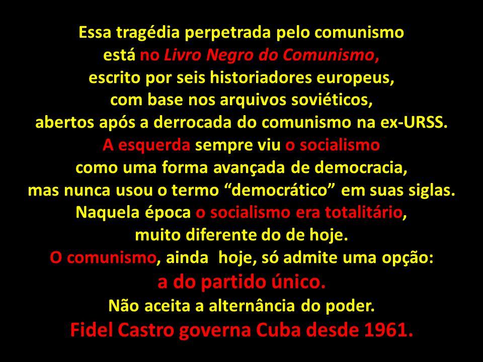 Em 1949, a China se tornou comunista e, em 1961, Cuba. O número de execuções nesses países é algo assustador. Na Rússia, foram 20 milhões de mortes; n