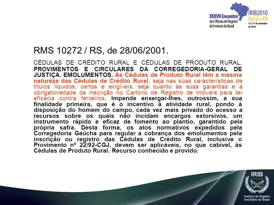 RMS 10272 / RS, de 28/06/2001. CÉDULAS DE CRÉDITO RURAL E CÉDULAS DE PRODUTO RURAL. PROVIMENTOS E CIRCULARES DA CORREGEDORIA-GERAL DE JUSTIÇA. EMOLUME