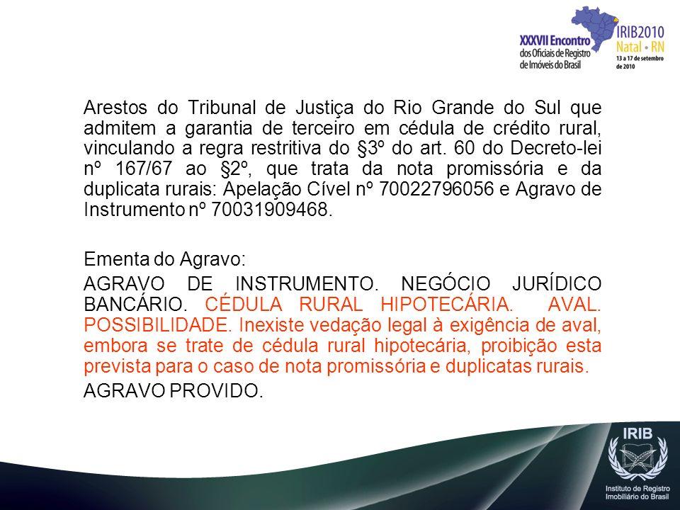 Arestos do Tribunal de Justiça do Rio Grande do Sul que admitem a garantia de terceiro em cédula de crédito rural, vinculando a regra restritiva do §3