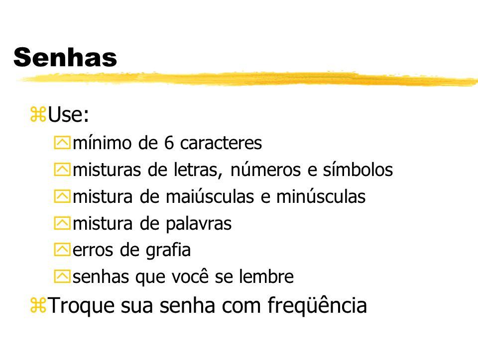 Senhas zUse: ymínimo de 6 caracteres ymisturas de letras, números e símbolos ymistura de maiúsculas e minúsculas ymistura de palavras yerros de grafia