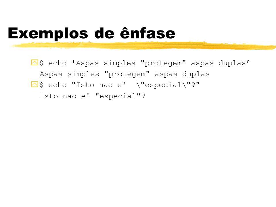 Exemplos de ênfase y$ echo 'Aspas simples