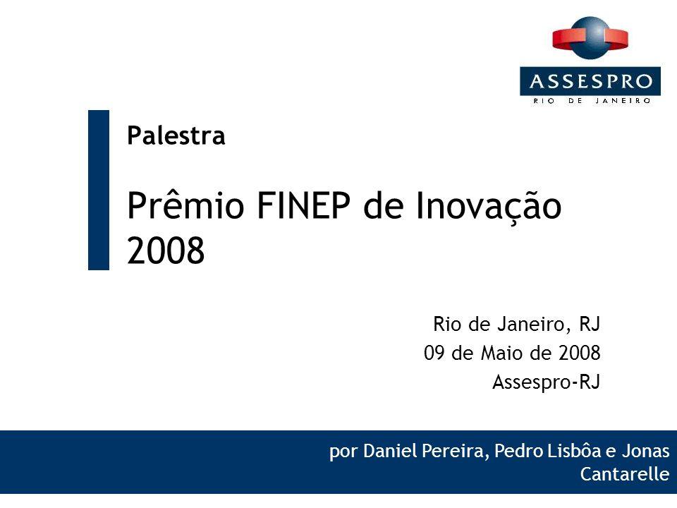 12 Condições de participação As inscrições devem ser feitas no período de: 29/04/2008 à 28/08/2008 Preencher o formulário de inscrição disponível no endereço eletrônico do Prêmio FINEP.