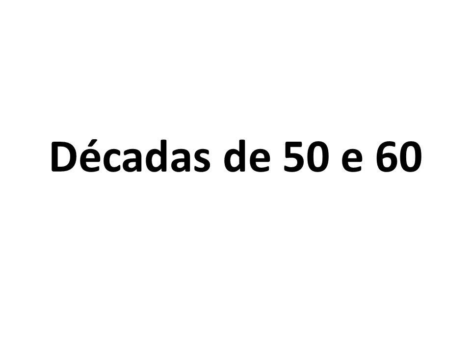 Décadas de 50 e 60