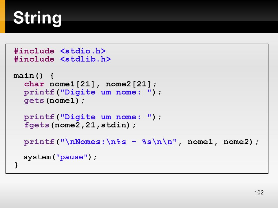 String #include #include main() { char nome1[21], nome2[21]; printf(