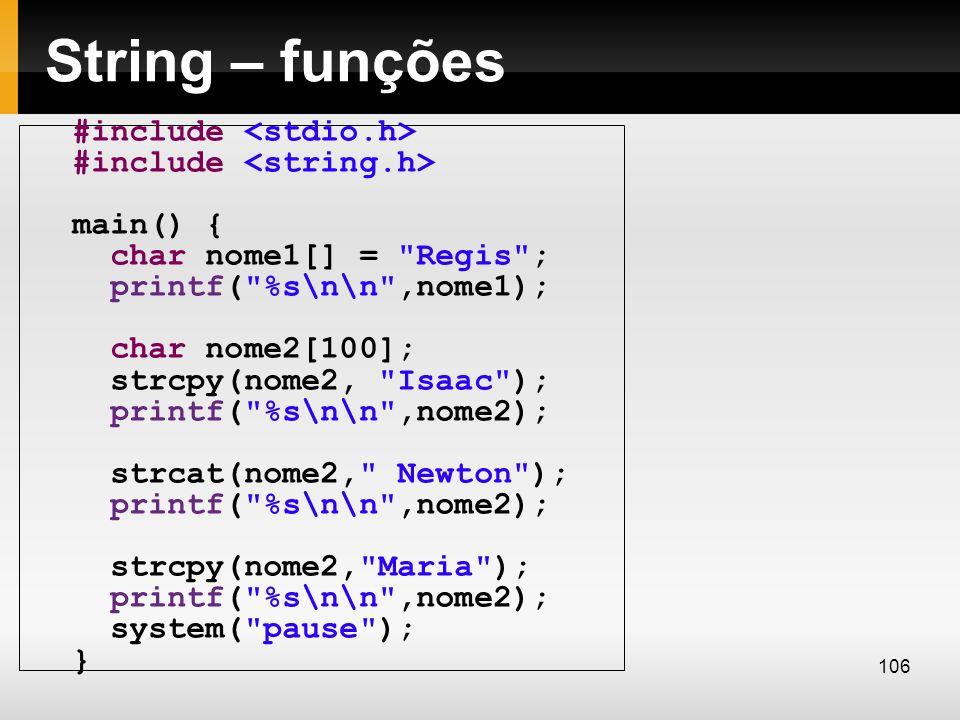 String – funções #include main() { char nome1[] =