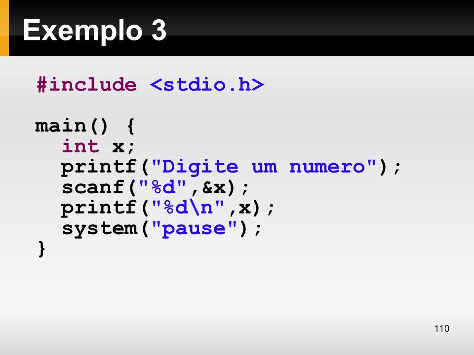 Exemplo 3 #include main() { int x; printf(