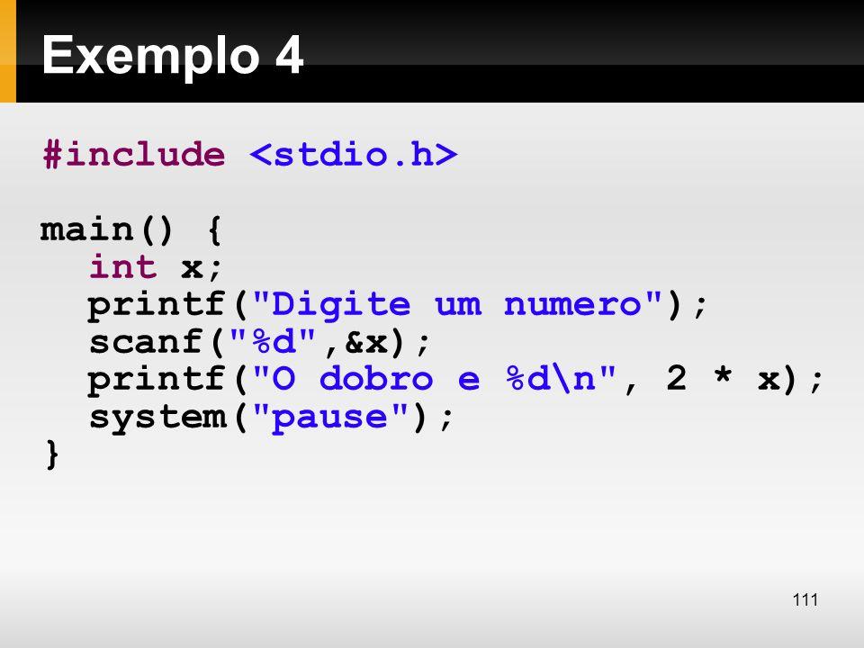 Exemplo 4 #include main() { int x; printf(
