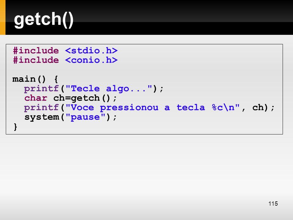 getch() #include main() { printf(