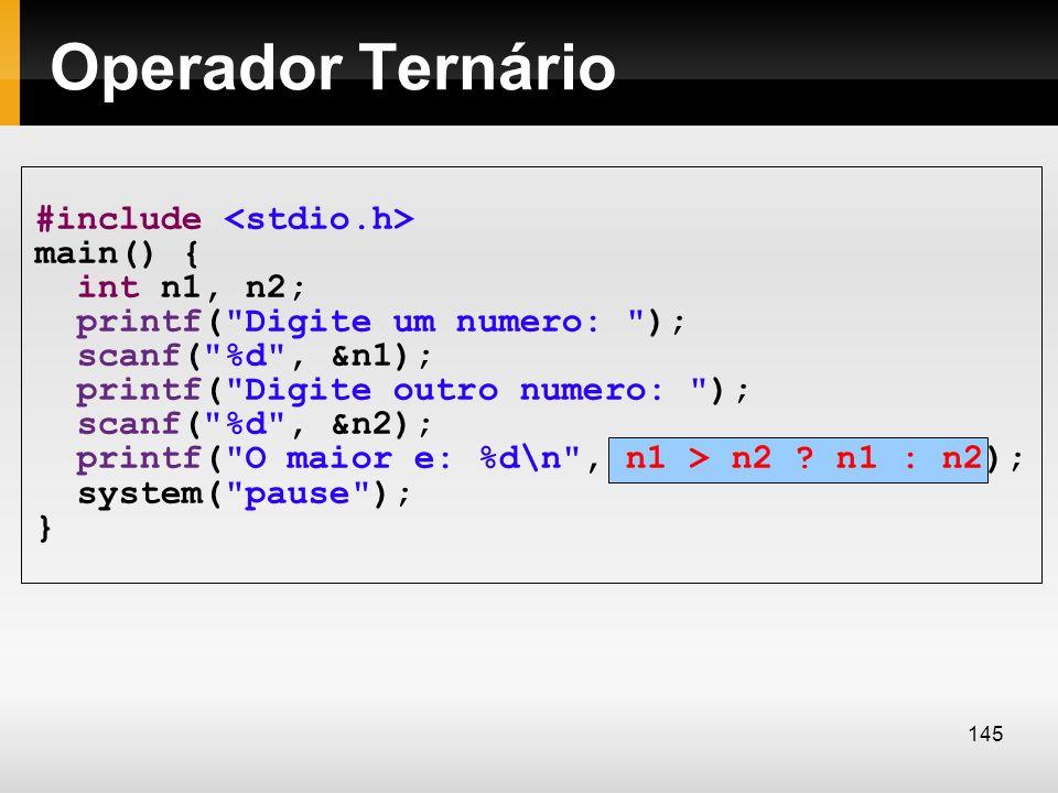 Operador Ternário #include main() { int n1, n2; printf(