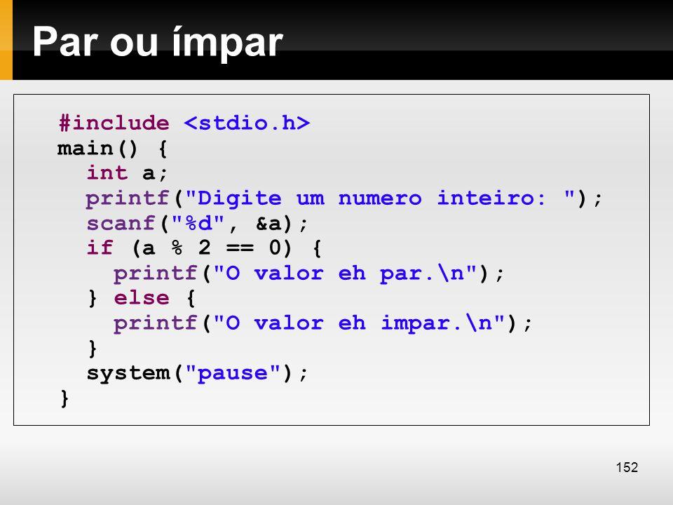 Par ou ímpar #include main() { int a; printf(