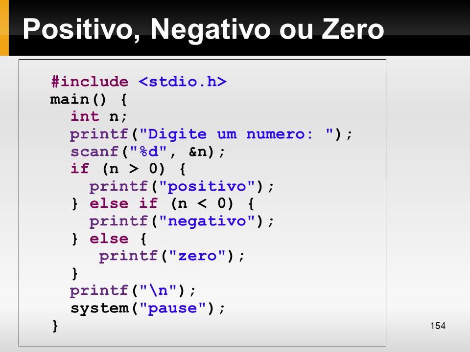 Positivo, Negativo ou Zero #include main() { int n; printf(