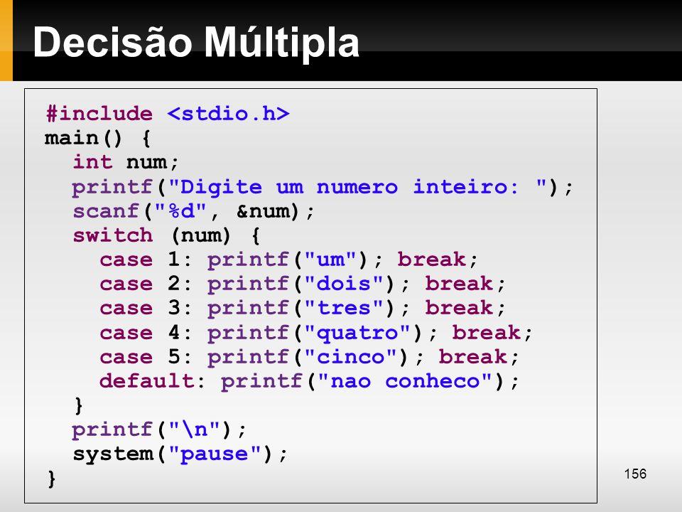 Decisão Múltipla #include main() { int num; printf(