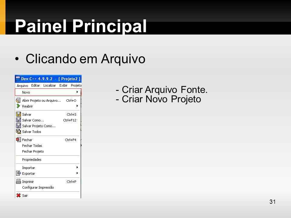 Painel Principal Clicando em Arquivo - Criar Arquivo Fonte. - Criar Novo Projeto 31