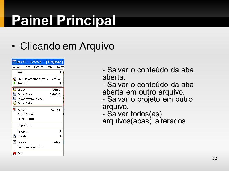 Painel Principal Clicando em Arquivo - Salvar o conteúdo da aba aberta. - Salvar o conteúdo da aba aberta em outro arquivo. - Salvar o projeto em outr