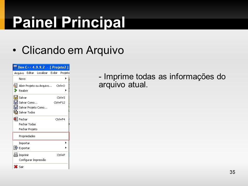 Painel Principal Clicando em Arquivo - Imprime todas as informações do arquivo atual. 35