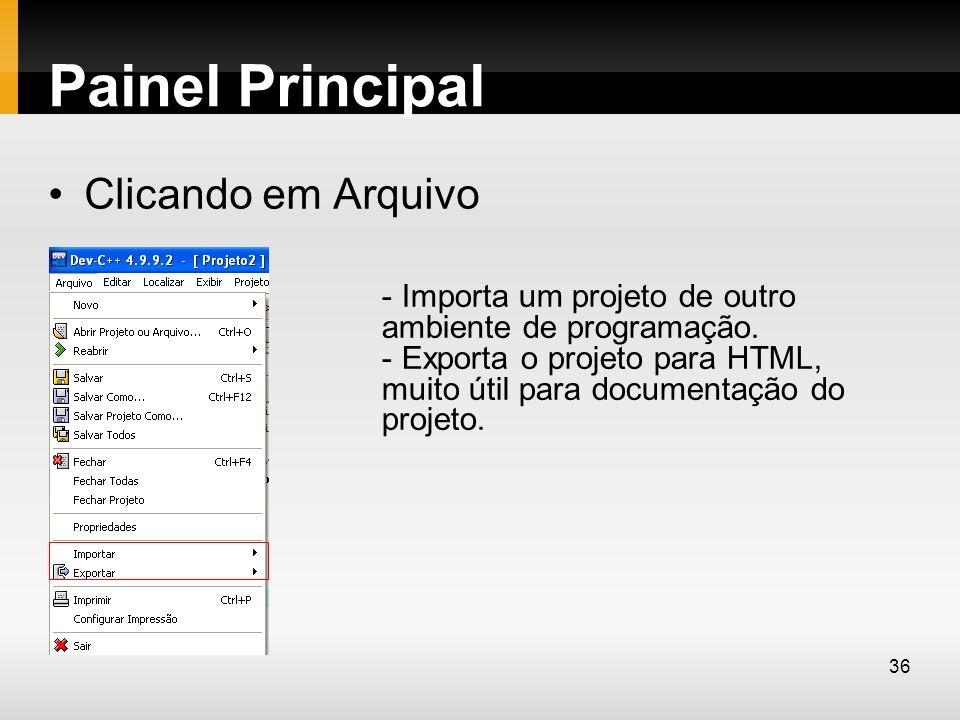 Painel Principal Clicando em Arquivo - Importa um projeto de outro ambiente de programação. - Exporta o projeto para HTML, muito útil para documentaçã