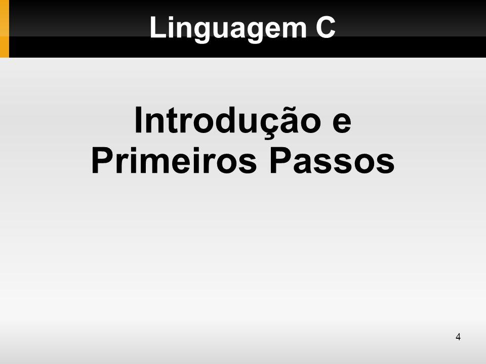 Linguagem C Introdução e Primeiros Passos 4