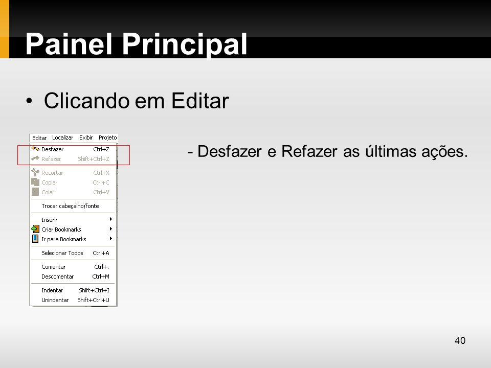 Painel Principal Clicando em Editar - Desfazer e Refazer as últimas ações. 40