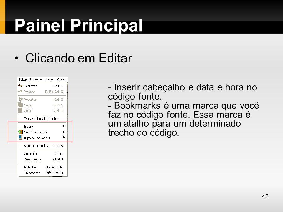 Painel Principal Clicando em Editar - Inserir cabeçalho e data e hora no código fonte. - Bookmarks é uma marca que você faz no código fonte. Essa marc