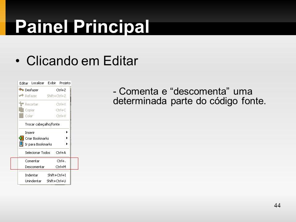Painel Principal Clicando em Editar - Comenta e descomenta uma determinada parte do código fonte. 44