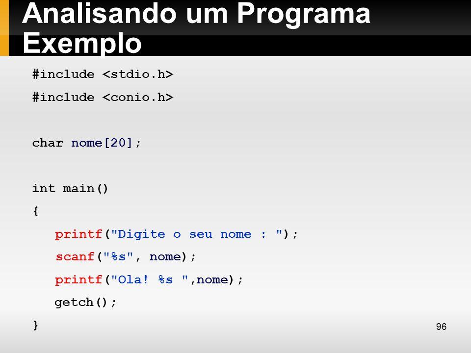 Analisando um Programa Exemplo #include char nome[20]; int main() { printf(