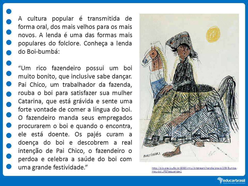 A cultura popular é transmitida de forma oral, dos mais velhos para os mais novos. A lenda é uma das formas mais populares do folclore. Conheça a lend