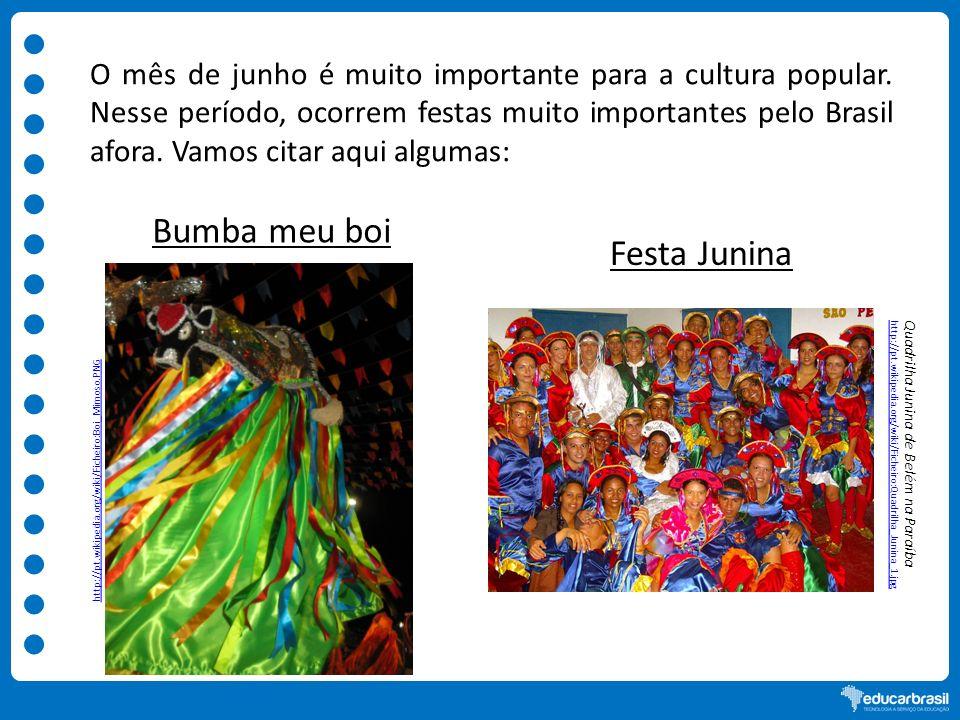 Quadrilha Junina de Belém na Paraíbahttp://pt.wikipedia.org/wiki/Ficheiro:Quadrilha_Junina_1.jpg O mês de junho é muito importante para a cultura popu