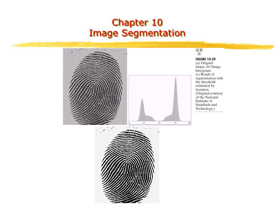 Chapter 10 Image Segmentation Chapter 10 Image Segmentation