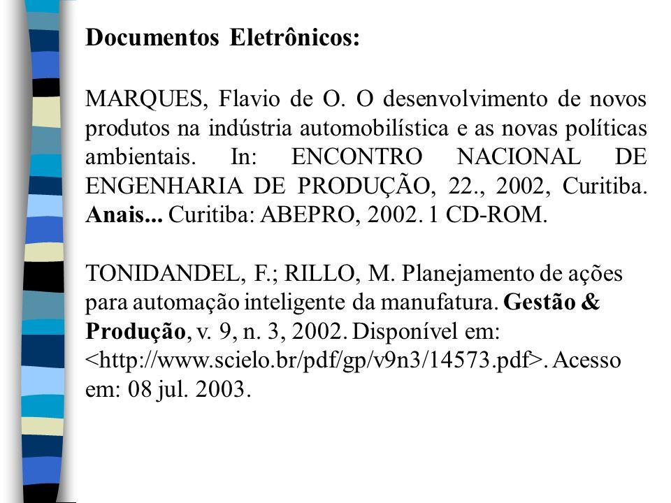 Documentos Eletrônicos: MARQUES, Flavio de O. O desenvolvimento de novos produtos na indústria automobilística e as novas políticas ambientais. In: EN