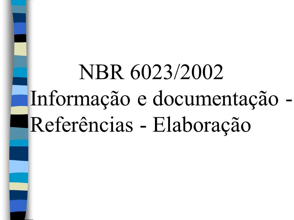 NBR 6023/2002 Informação e documentação - Referências - Elaboração