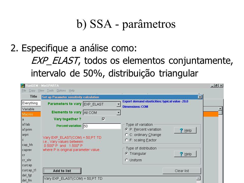 b) SSA - parâmetros 2. Especifique a análise como: EXP_ELAST, todos os elementos conjuntamente, intervalo de 50%, distribuição triangular