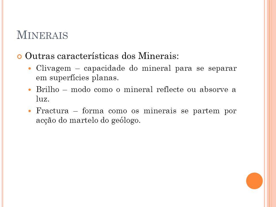 Existem três tipos de rochas: Magmáticas Metamórficas Sedimentares.