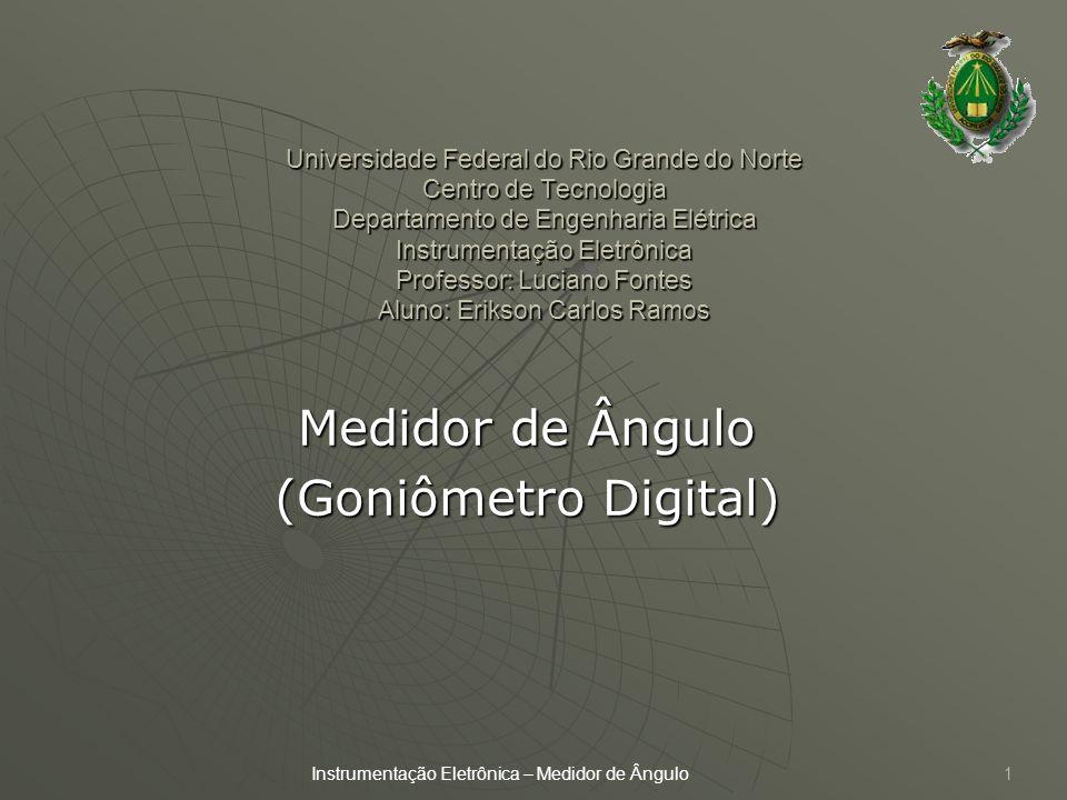 Universidade Federal do Rio Grande do Norte Centro de Tecnologia Departamento de Engenharia Elétrica Instrumentação Eletrônica Professor: Luciano Font