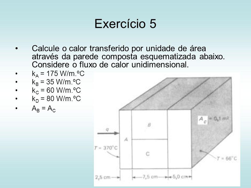 14 Exercício 5 Calcule o calor transferido por unidade de área através da parede composta esquematizada abaixo. Considere o fluxo de calor unidimensio