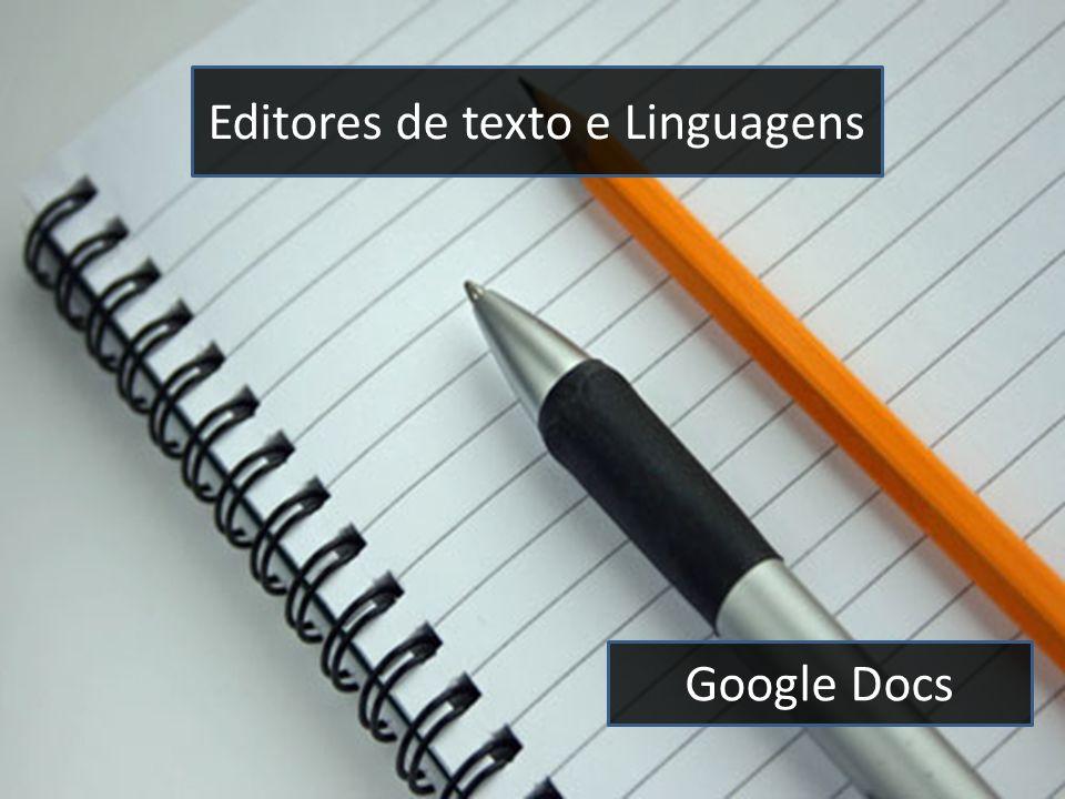 Editores de texto (Google docs e vim) Editores de texto e Linguagens Google Docs