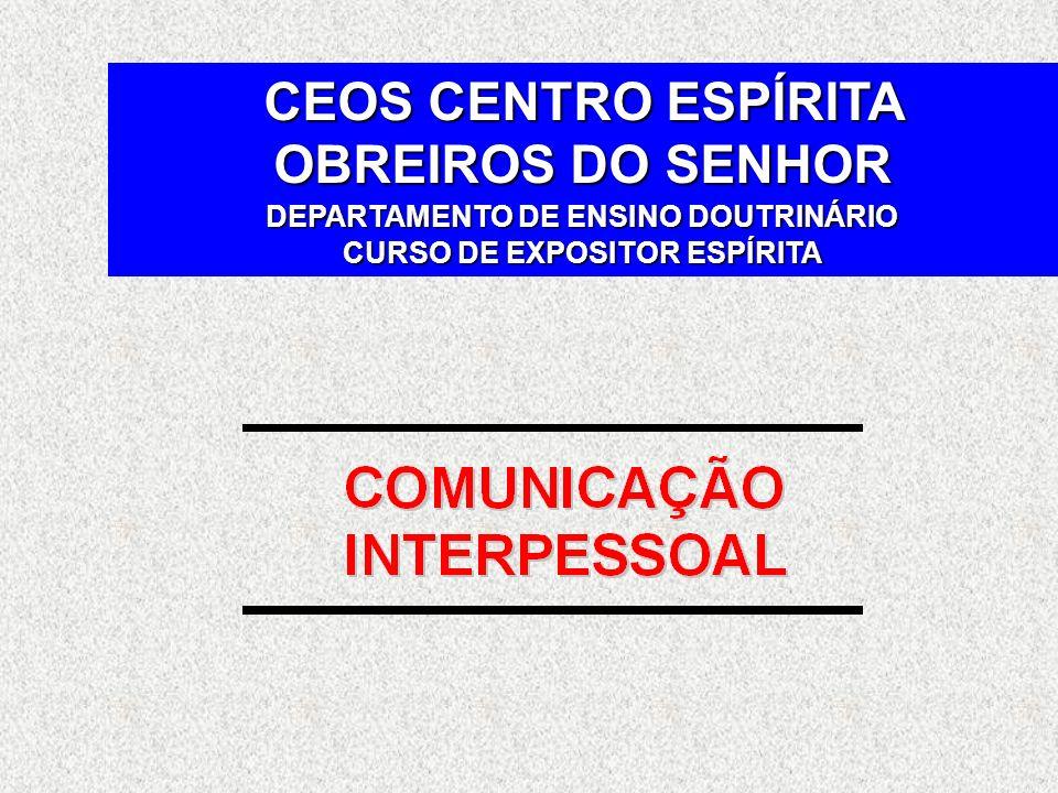 CEOS CENTRO ESPÍRITA OBREIROS DO SENHOR DEPARTAMENTO DE ENSINO DOUTRINÁRIO CURSO DE EXPOSITOR ESPÍRITA