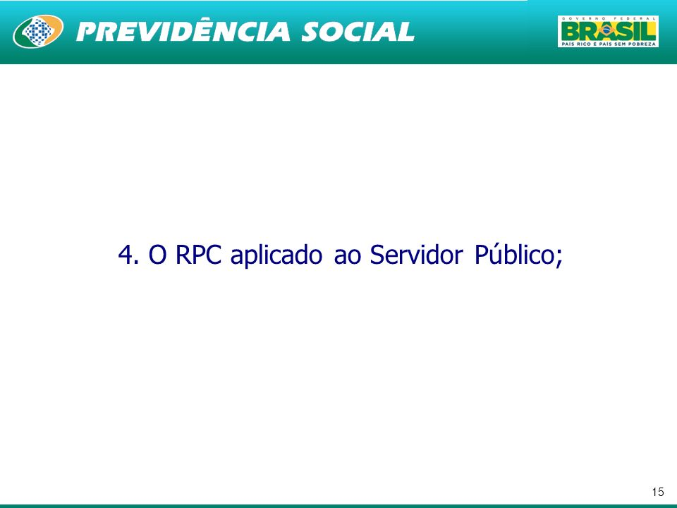 15 4. O RPC aplicado ao Servidor Público;