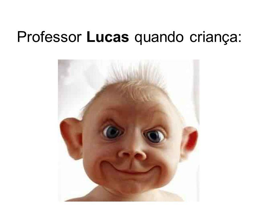 Professor Lucas quando criança: