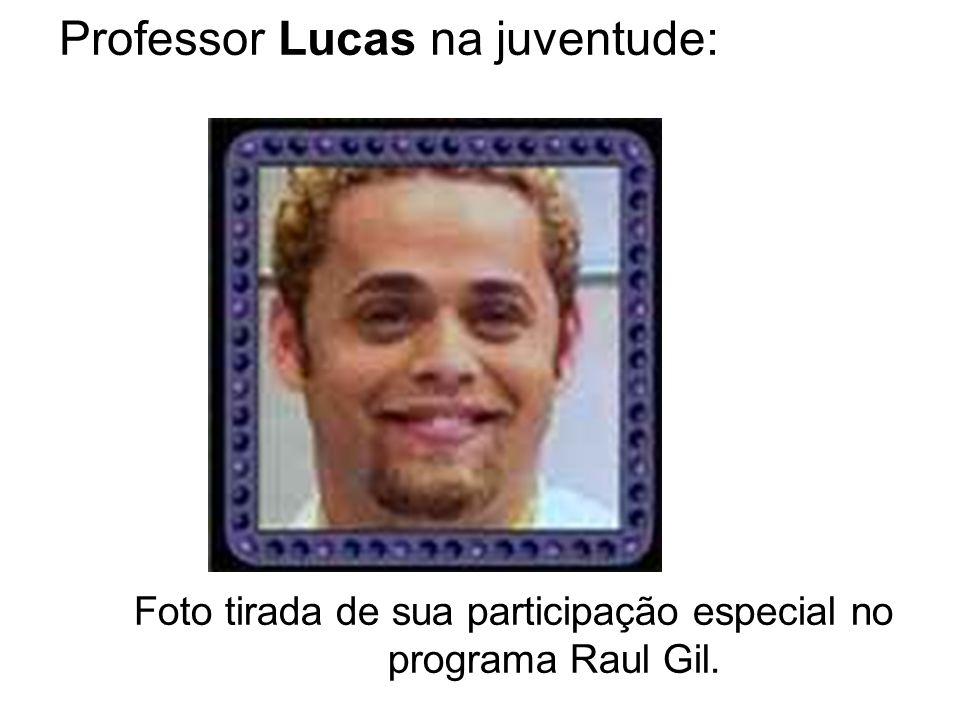 Professor Lucas na juventude: Foto tirada de sua participação especial no programa Raul Gil.