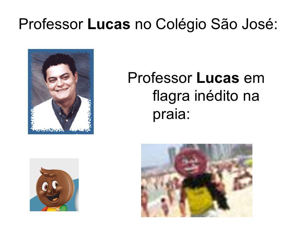 Professor Lucas no Colégio São José: Professor Lucas em flagra inédito na praia: