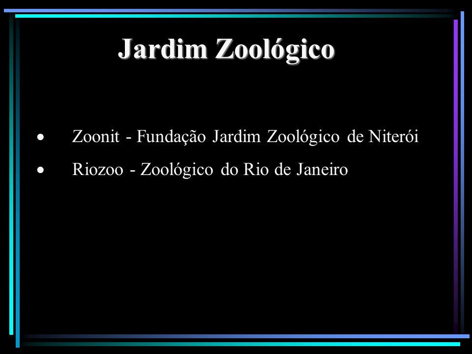 Jardim Zoológico Zoonit - Fundação Jardim Zoológico de Niterói Riozoo - Zoológico do Rio de Janeiro