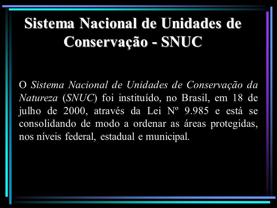 Sistema Nacional de Unidades de Conservação - SNUC O Sistema Nacional de Unidades de Conservação da Natureza (SNUC) foi instituído, no Brasil, em 18 d