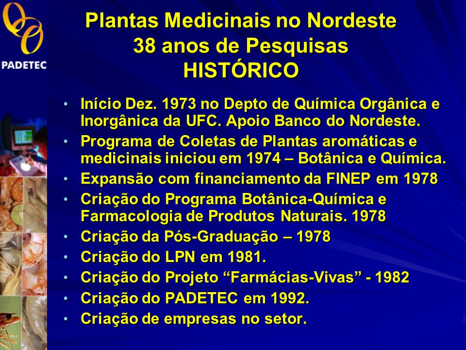 PROGRAMA ESTUDOS DE PLANTAS MEDICINAIS E AROMÁTICAS DO NORDESTE UFC/LPN/PADETEC 1974-2012