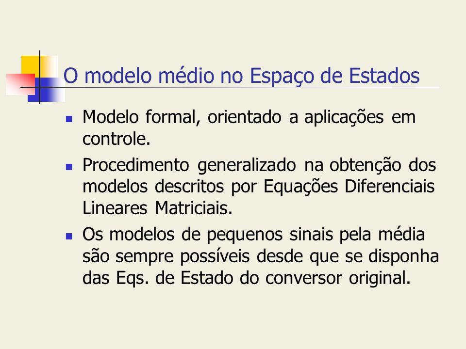 O modelo médio no Espaço de Estados Modelo formal, orientado a aplicações em controle. Procedimento generalizado na obtenção dos modelos descritos por