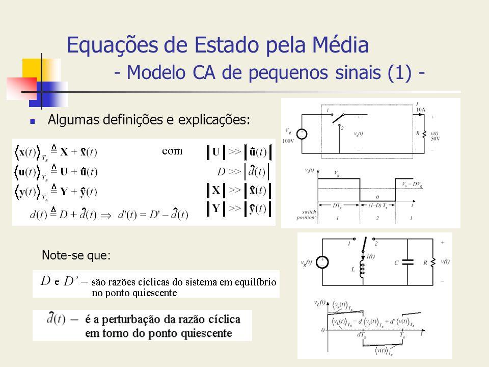 Equações de Estado pela Média - Modelo CA de pequenos sinais (1) - Algumas definições e explicações: Note-se que: