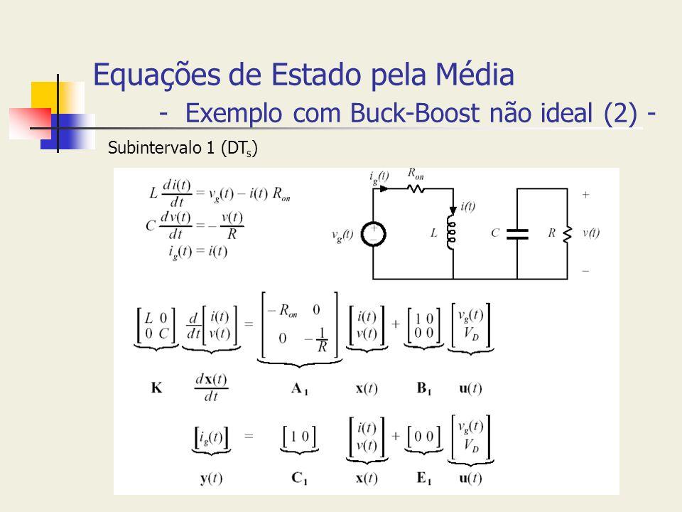 Equações de Estado pela Média - Exemplo com Buck-Boost não ideal (2) - Subintervalo 1 (DT s )