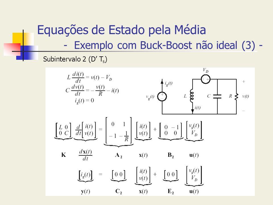 Equações de Estado pela Média - Exemplo com Buck-Boost não ideal (3) - Subintervalo 2 (D T s )