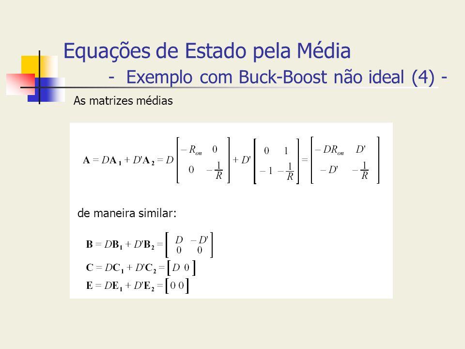Equações de Estado pela Média - Exemplo com Buck-Boost não ideal (4) - As matrizes médias de maneira similar: